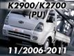 K2700/K2900 04: NOV.2006- (2006-2011)