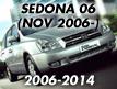 SEDONA 06: NOV.2006- (2006-2014)
